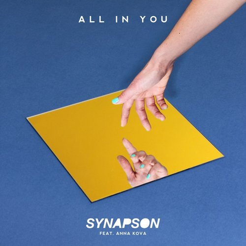 Synapson Feat. Anna Kova - All In You (Original Mix)