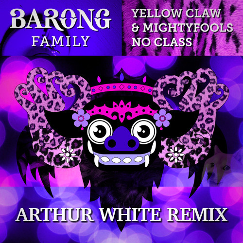 Yellow Claw & Mightyfools - No Class (Arthur White Remix)