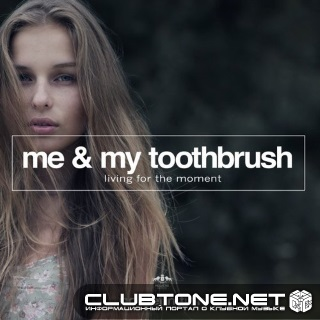 Me & My Toothbrush - Living for the Moment (Croatia Squad Remix)