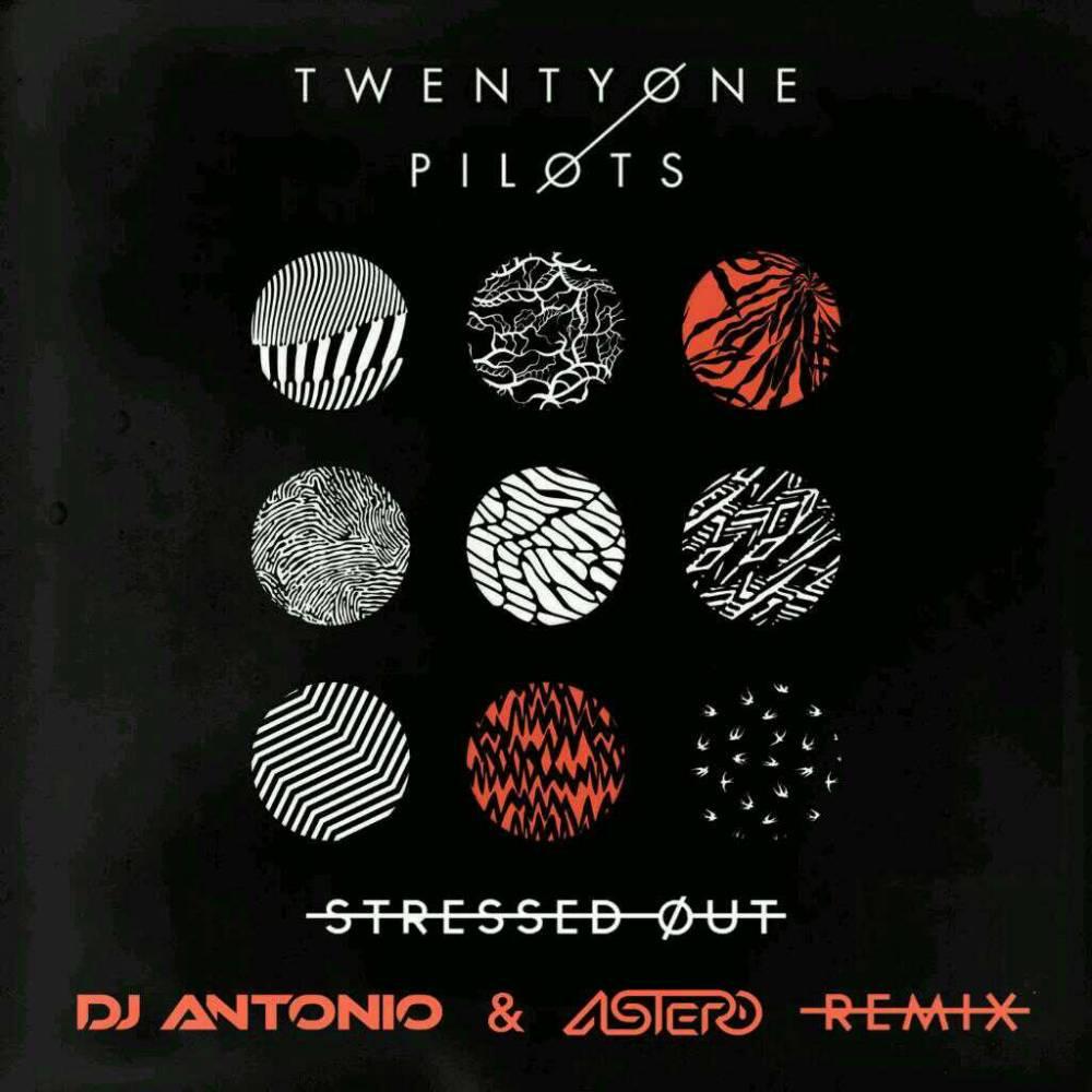 Twenty One Pilots - Stressed Out (DJ Antonio & Astero Club Remix)