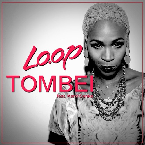 L.O.O.P - Tombei feat. Karol Conka (Original Mix)