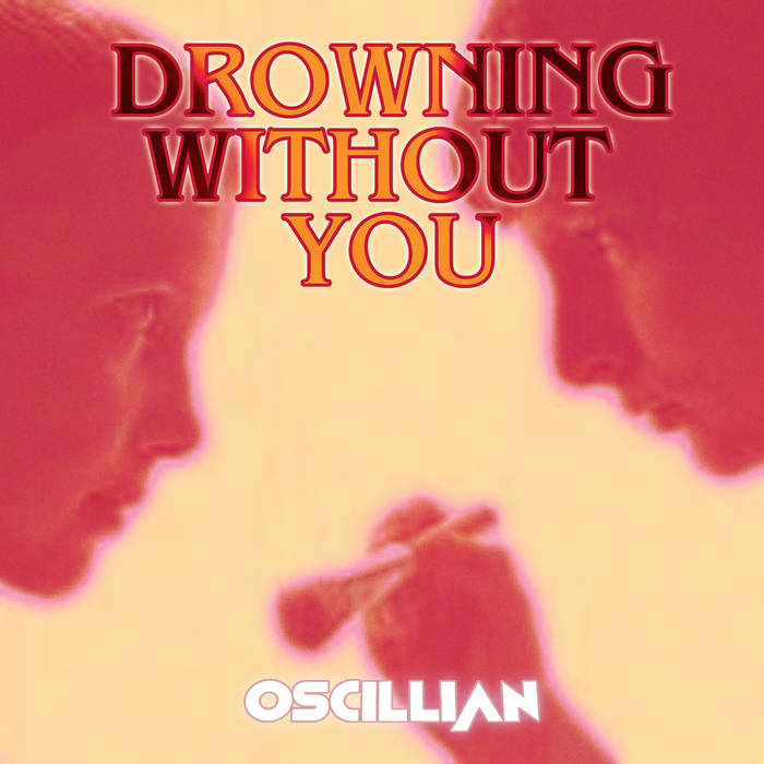 Oscillian - Drowning Without You