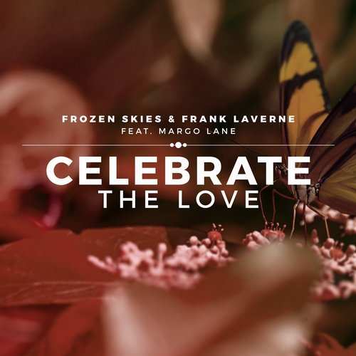 Frozen Skies And Frank Laverne feat. Margo Lane - Celebrate the Love (2mx Remix)