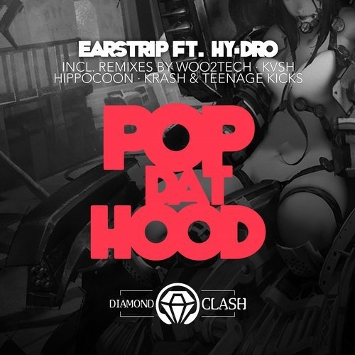 Earstrip, Hy-Dro - Pop Dat Hood (Krash! & Teenage Kicks Remix)