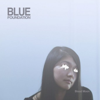 Blue Foundation - Dreams on Fire (Original Mix)