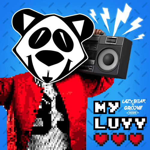 Lazy Bear, Groove Mode - My Luvv! (Original Mix)