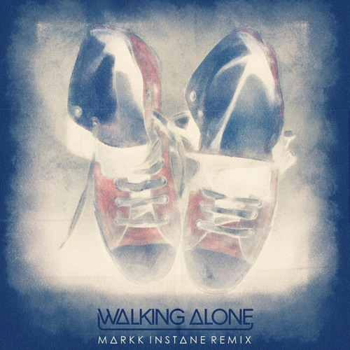Dirty South & Those Usual Suspects Feat. Erik Hecht - Walking Alone (Markk Instane Remix)