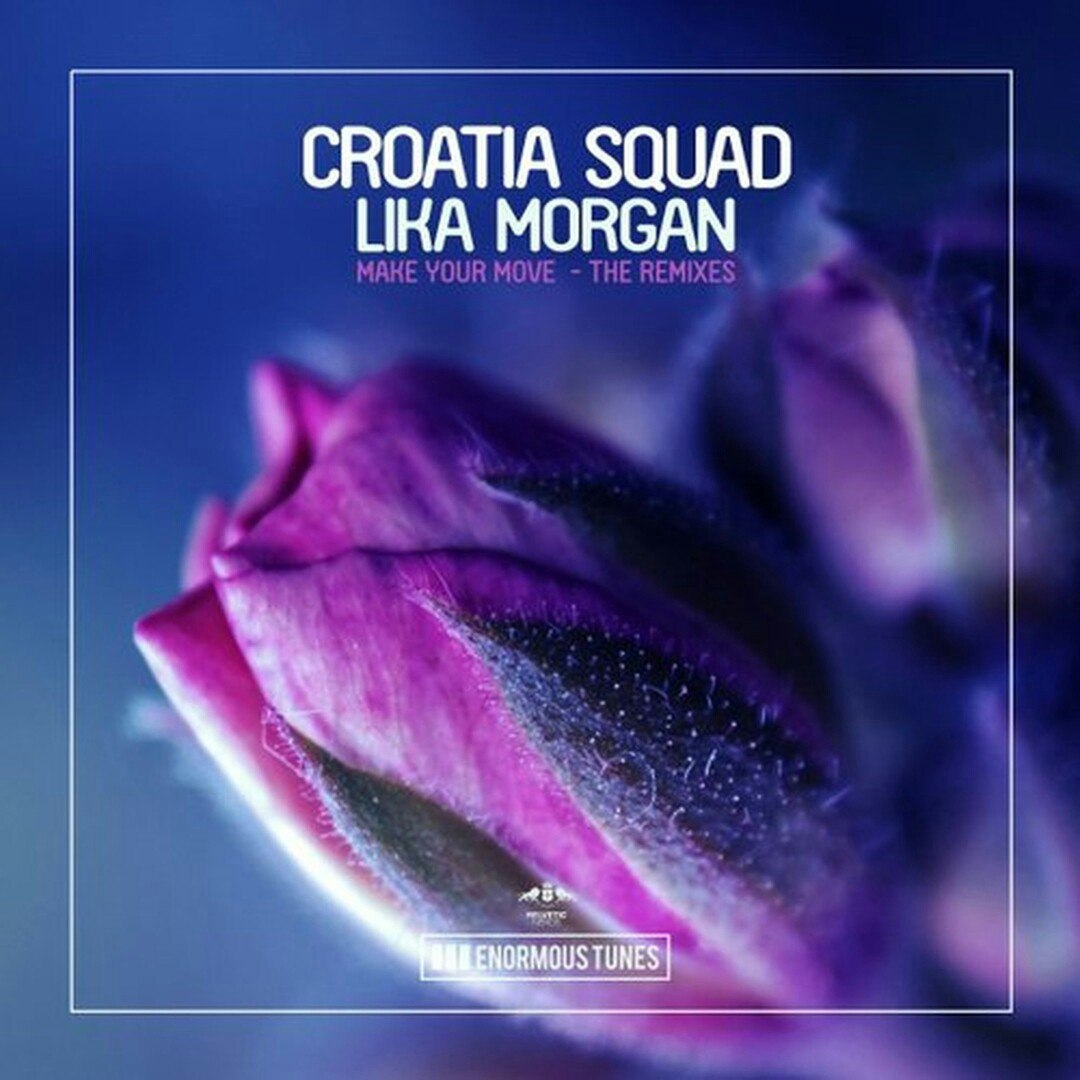 Croatia Squad, Lika Morgan – Make Your Move (Babert Remix)