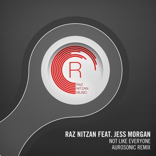 Raz Nitzan & Jess Morgan - Not Like Everyone (Aurosonic Remix)