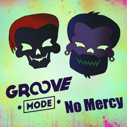 Groove Mode - No Mercy