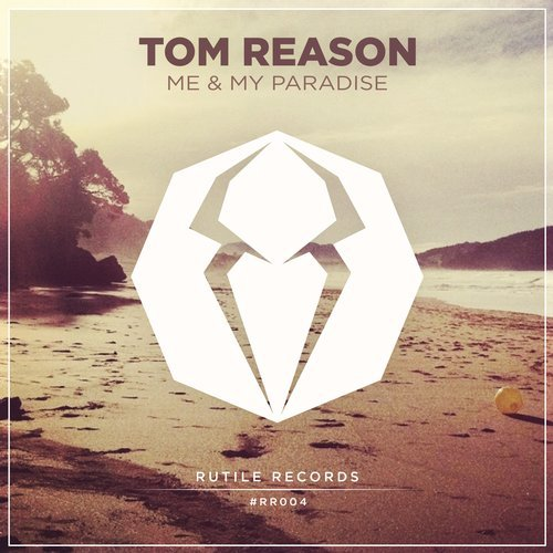 Tom Reason - Me & My Paradise (Original Mix)