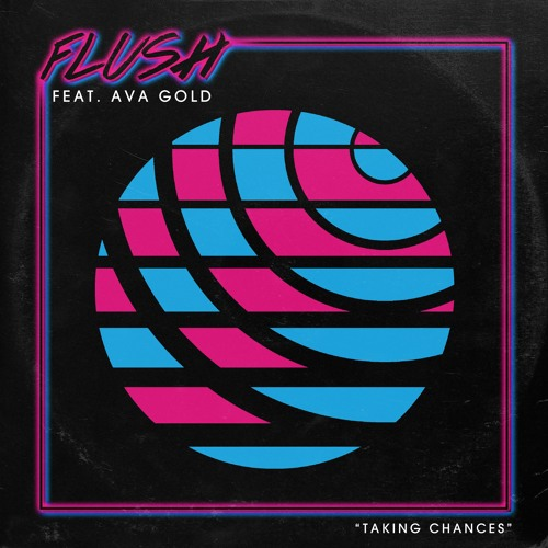 Flush - Taking Chances (feat. Ava Gold)