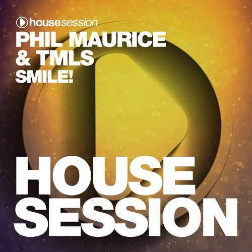 Phil Maurice & TMLS - Smile! (Original Mix)