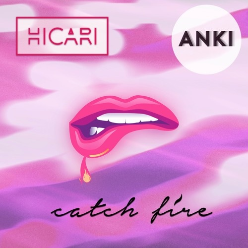 HICARI - Catch Fire (Anki Remix)