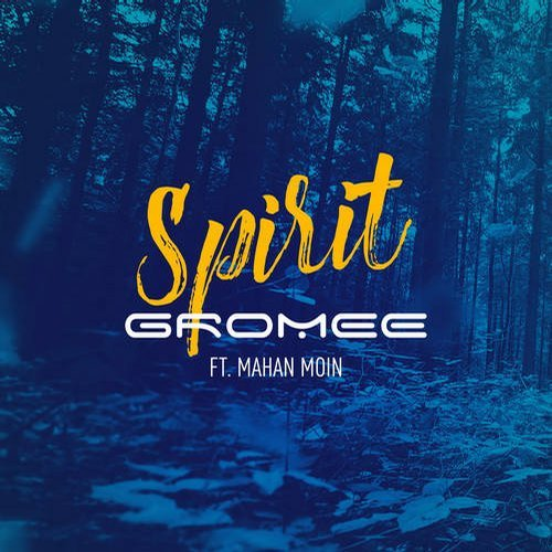 Gromee, Mahan Moin - Spirit (Original Mix)