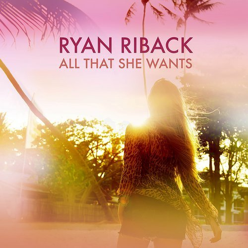 Ryan Riback - All That She Wants (Club Edit)