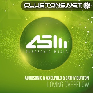 Aurosonic & AxelPolo & Cathy Burton - Loving Overflow (Original Mix)