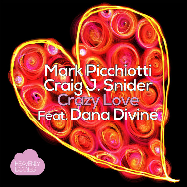 Mark Picchiotti, Craig J. Snider, Dana Divine - Crazy Love (Original Mix)