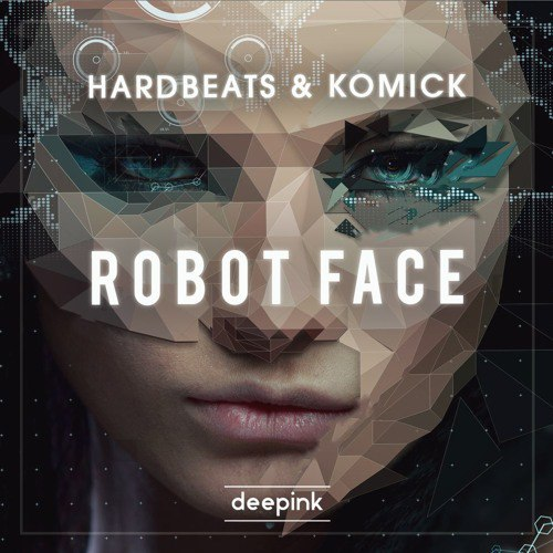 Hardbeats & Komick - Robot Face (Original Mix)