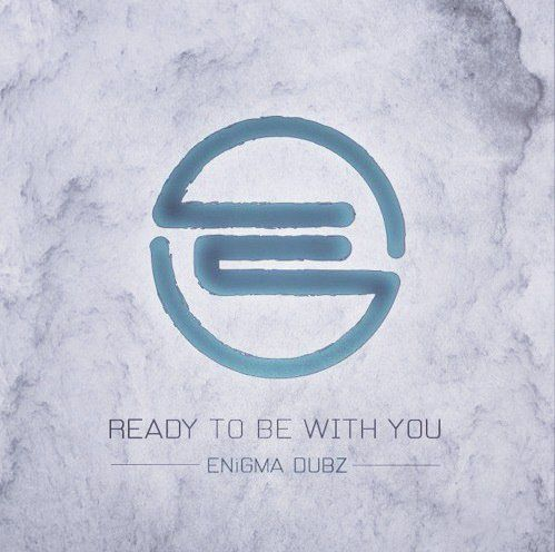 ENiGMA Dubz - Ready To Be With You