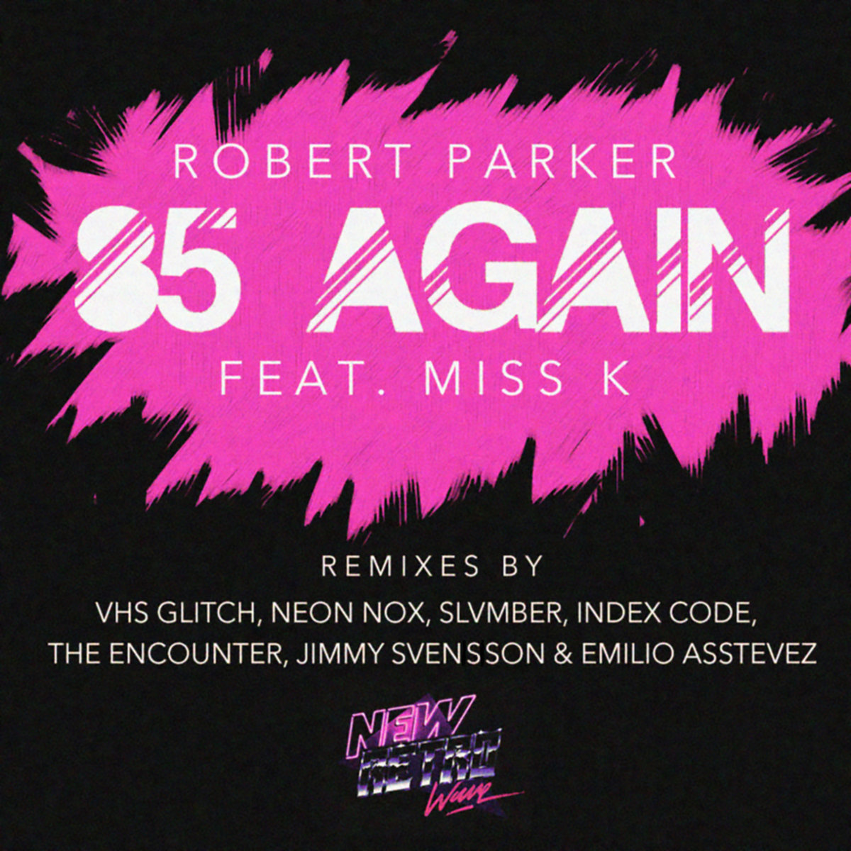 Robert Parker - '85 Again (feat. Miss K) (Neon Nox Remix)