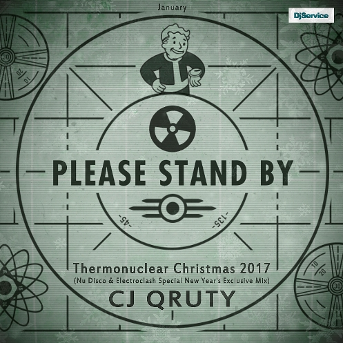 Cj Qruty - Thermonuclear Christmas 2017 (Nu Disco & Electroclash Special New Year's Exclusive Mix)