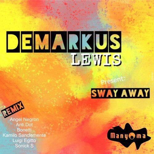 Demarkus Lewis – Sway Away (Kamilo Sanclemente Remix)