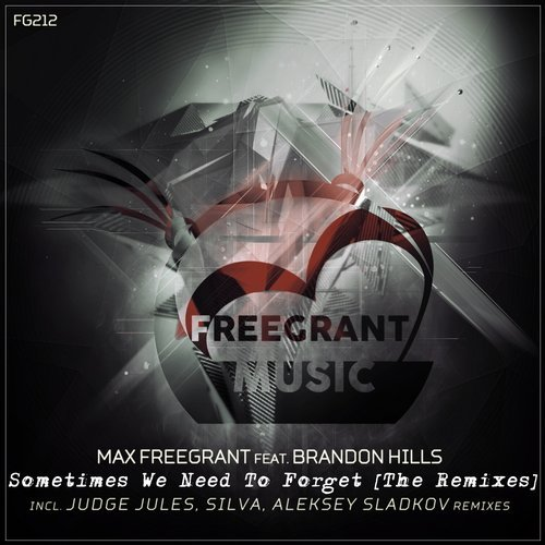 Max Freegrant Ft. Brandon Hills - Sometimes We Need To Forget (Silva Remix)