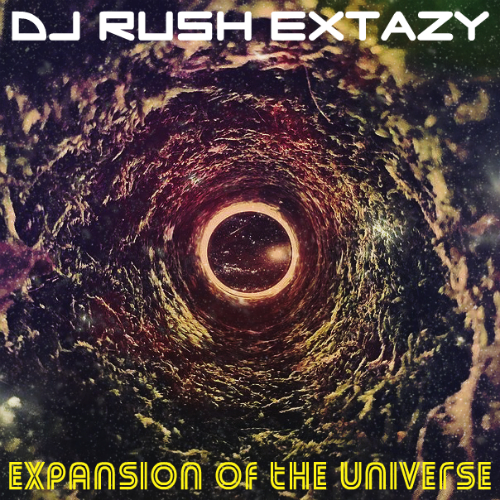 Dj Rush Extazy - Expansion of the Universe