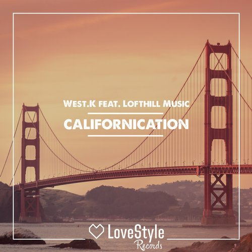 West.K, Lofthill Music – Californication feat. Lofthill Music (Original Mix)