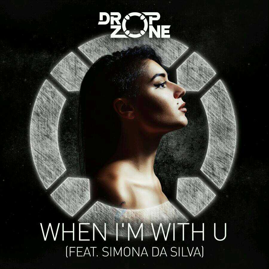 Dropzone Feat. Simona Da Silva - When I'm, With U (Original Mix)