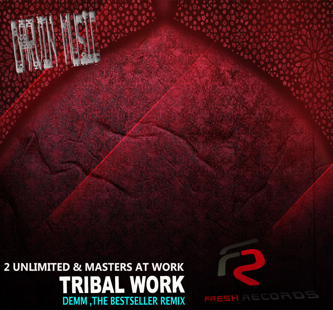 2 Unlimited & Masters At Work - Tribal Work (Demm,The Bestseller Remix)