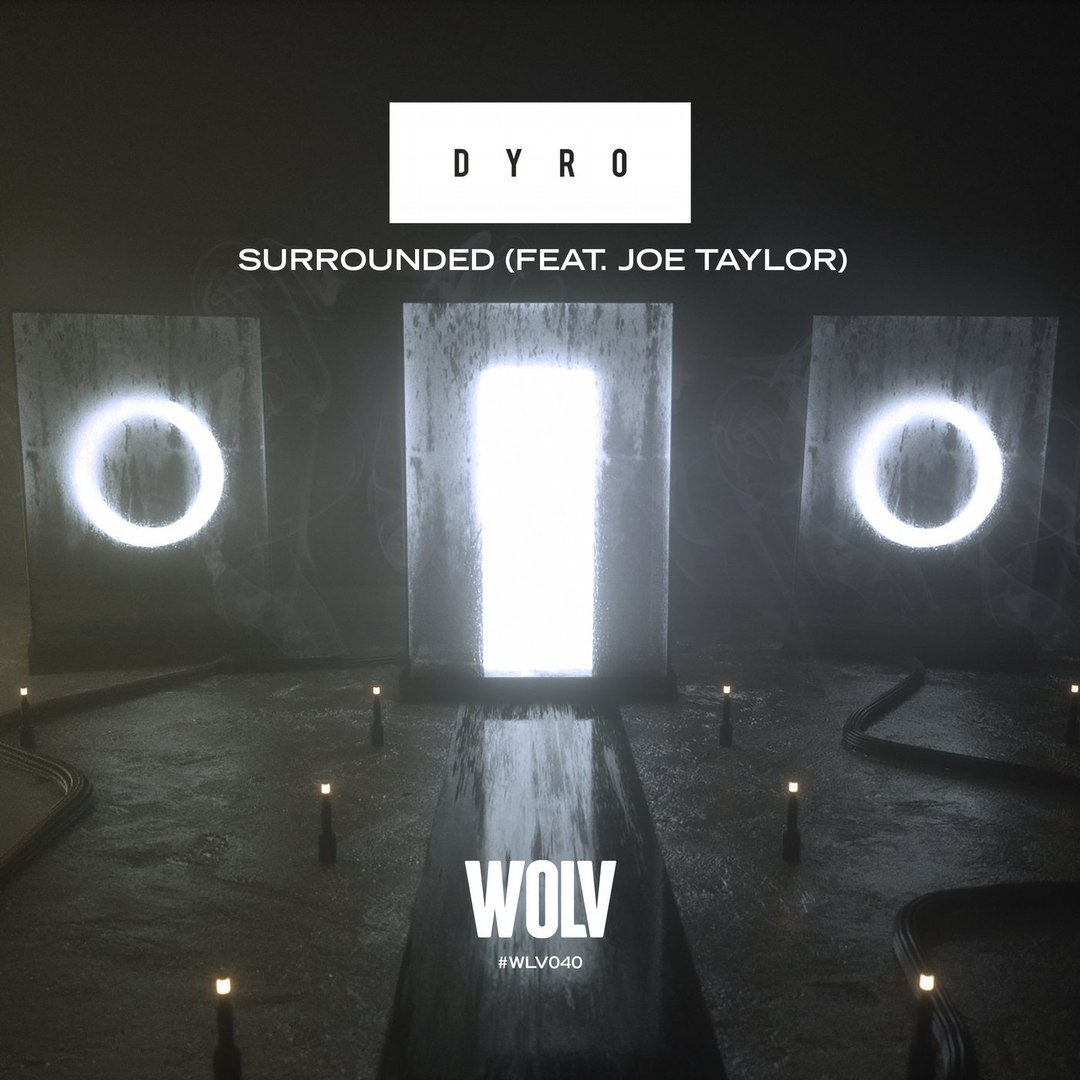 Dyro feat Joe Taylor - Surrounded (Original Mix)