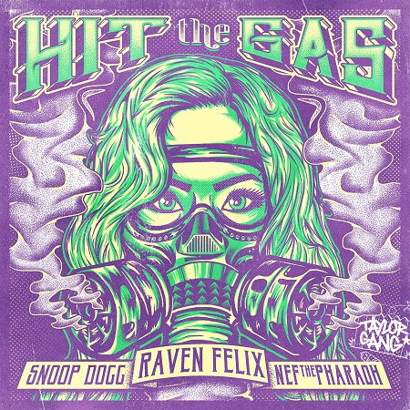 Raven Felix Ft. Snoop Dogg & Nef The Pharaoh - Hit The Gas (Heyland Remix)