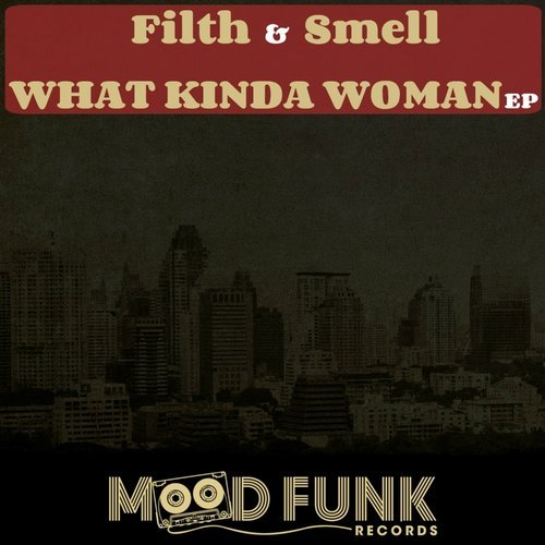 Filth & Smell - What Kinda Woman