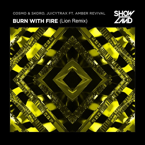 Cosmo & Skoro X JuicyTrax Feat. Amber Revival - Burn With Fire (Lion Remix)