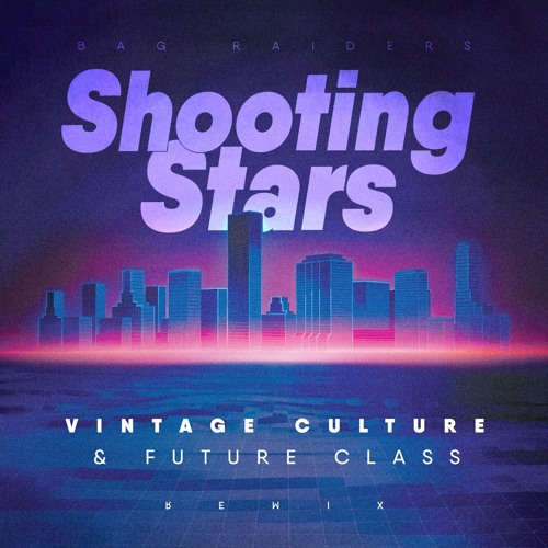 Bag Raiders - Shooting Stars (Vintage Culture, Future Class Remix)