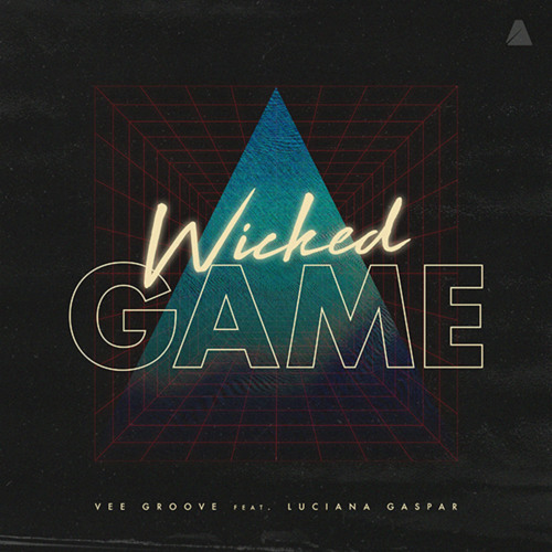 Vee Groove, Luciana Gaspar - Wicked Game (Original Mix)