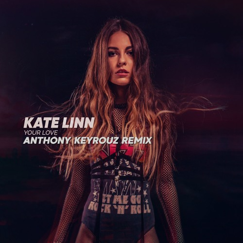 Kate Linn - Your Love (Anthony Keyrouz Remix)