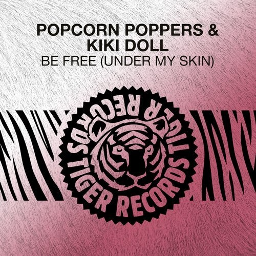 Popcorn Poppers & Kiki Doll - Be Free (Under My Skin) (Original Mix)