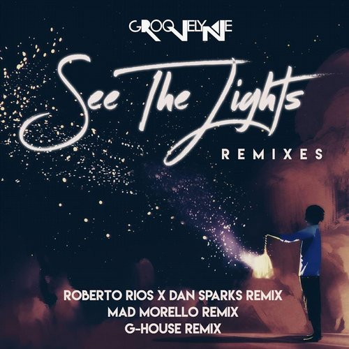 Groovelyne - See The Lights (Roberto Rios x Dan Sparks Remix)