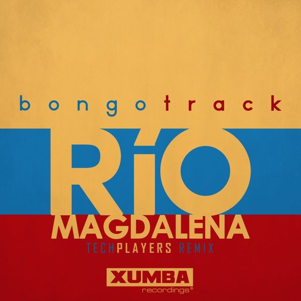 Bongotrack - Rio Magdalena (Techplayers Remix)