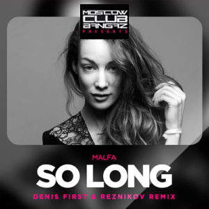 MALFA - So Long (Denis First & Reznikov Remix)