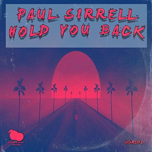 Paul Sirrell - Hold You Back (Original Mix)