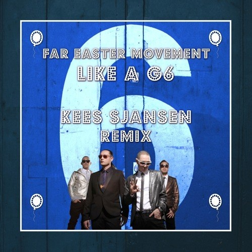 Far Easter Movement feat. The Cataracs & DEV - Like A G6 (Kees Sjansen Remix)