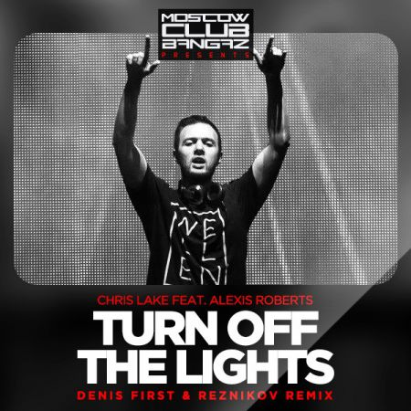 Chris Lake feat. Alexis Roberts - Turn Off The Lights (Denis First & Reznikov Remix)