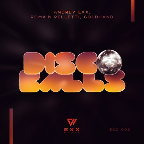 Andrey Exx & Romain Pelletti, Goldhand - Shiny Disco Balls (Extended Mix)
