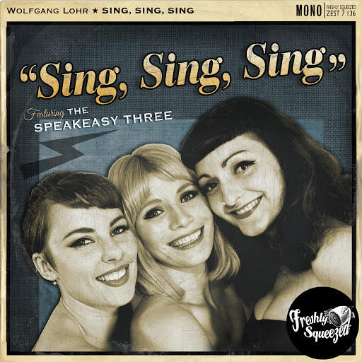 Wolfgang Lohr feat. The Speakeasy Three - Sing, Sing, Sing (Extended Mix)