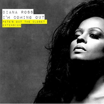 Diana Ross - I'm Coming Out (Pete's Out the Closet Extension)