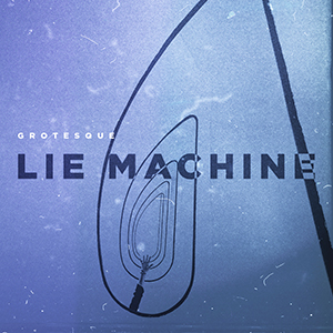 Grotesque - Lie Machine (Extended Mix)